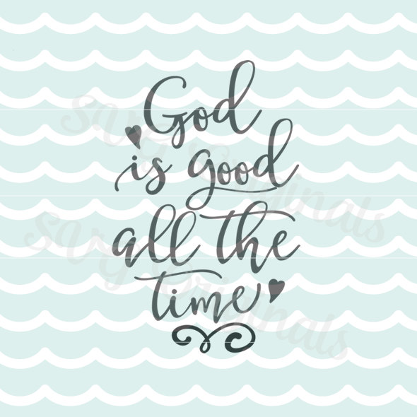 """Circle with the words: """"God is good all the time"""" set off with hearts in fancy script"""