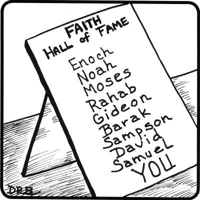 Faith Hall of Fame - listing Enoch, Noah, Moses, Sampson, David, YOU