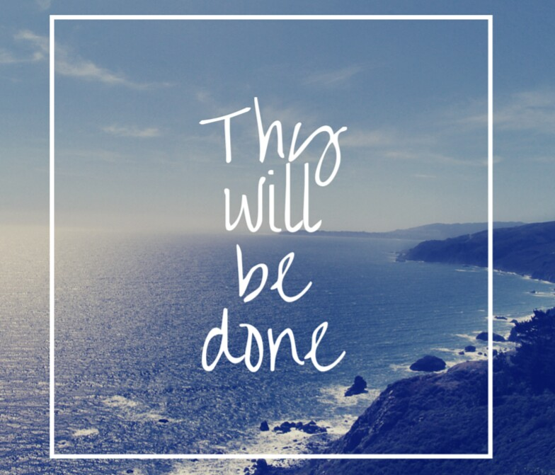 "Words ""Thy Will Be Done"" with background of ocean shoreline"